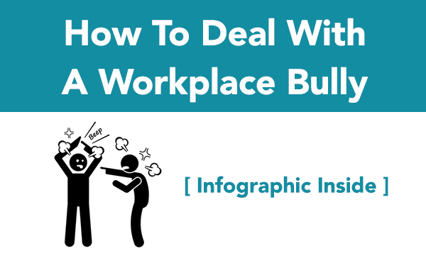 Dealing with the Workplace Bully [with infographic]