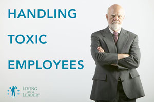 Rotate the Bald Tire: Handling Toxic Employees