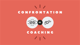 Confrontation Versus Coaching