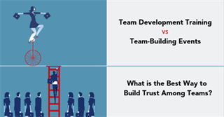 Leadership Team Development Versus Team-Building Events: What's the best way to build lasting trust?