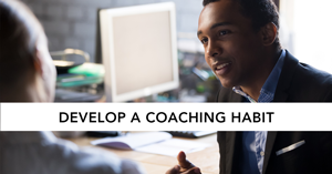 Develop a Coaching Habit