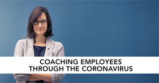 Coaching Employees Through The Coronavirus